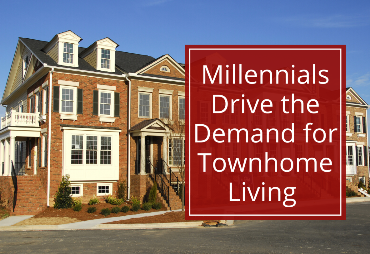 Millennials are driving the demand for townhome living